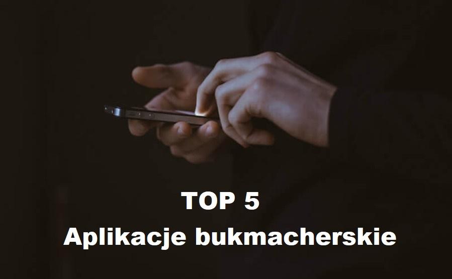 Najciekawsze aplikacje bukmacherskie 1 Najciekawsze aplikacje bukmacherskie • Sierpień 2020